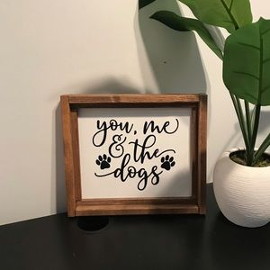 You, Me & the Dogs Sign